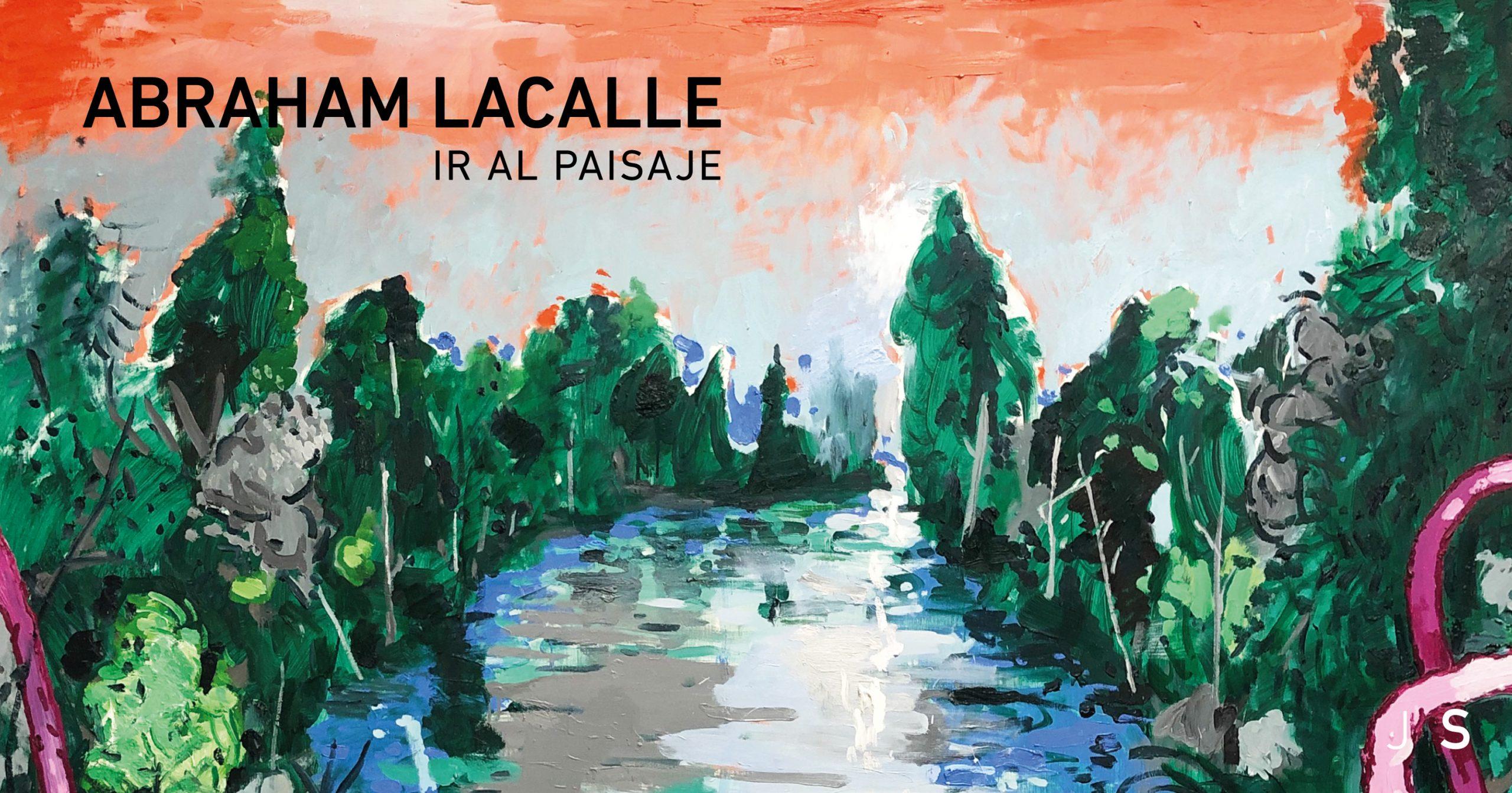 Abraham Lacalle, Ir al paisaje, Galería Juan Silió